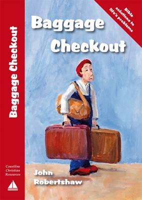 Baggage Checkout: Bible Solutions to Life's Problems