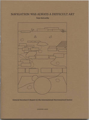 Navigation Was Always a Difficult Art: General Secretary's Report to the International Necronautical Society