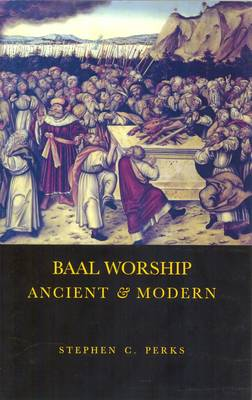 Baalworship Ancient and Modern
