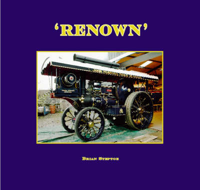 Renown: History & Restoration of a Steam Showmans Engine