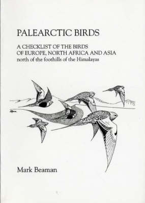 Palearctic Birds: A Checklist of the Birds of Europe, North Africa and Asia North of the Foothills of the Himalayas