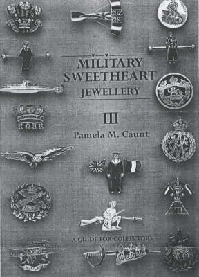 Military Sweetheart Jewellery: A Guide for Collectors: Pt. 2