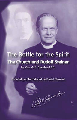 The Battle for the Spirit: The Church and Rudolph Steiner