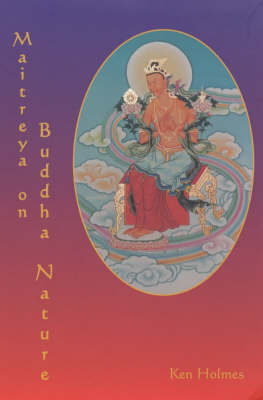 "Maitreya on Buddha Nature: A New Translation of Asanga's ""Mahayana Uttara Tantra Sastra"", with a Comprehensive Commentary"