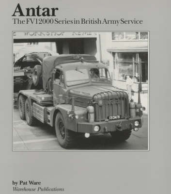 Antar: The FV12000 Series in British Army Service