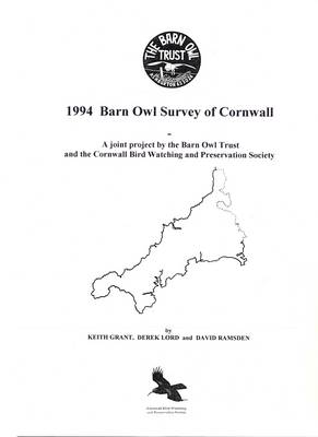 Cornwall Barn Owl Survey Report: Results from a County-Wide Survey by the Barn Owl Trust in Association with The Cornwall Bird Watching and Preservation Society: 2004