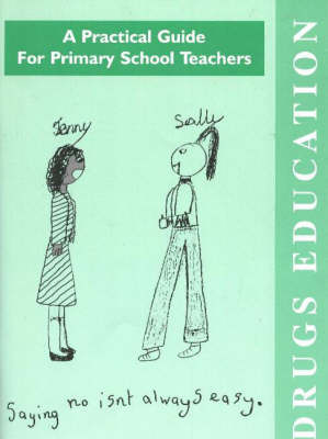 Drugs Education: A Practical Guide for Primary School Teachers