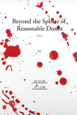 Beyond the Sphere of Reasonable Doubt: Pt. 2