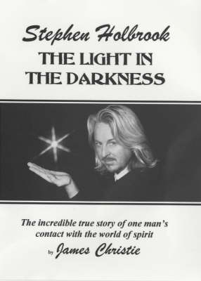 Stephen Holbrook: The Light in the Darkness