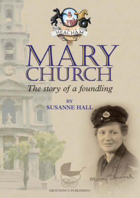 Mary Church: The Story of a Foundling