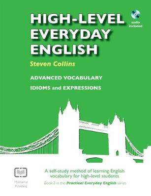 High-Level Everyday English with Audio: A Self-Study Method of Learning English Vocabulary for High-Level Students
