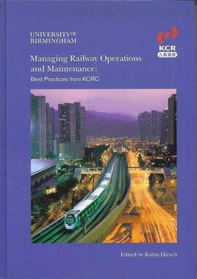 Managing Railway Operations and Maintenance: Best Practices from KCRC