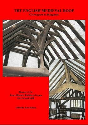 The English Medieval Roof: Crownpost to Kingpost