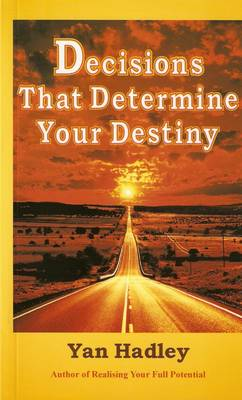 Decisions That Determine Your Destiny