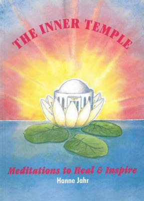 The Inner Temple: Meditations to Heal and Inspire