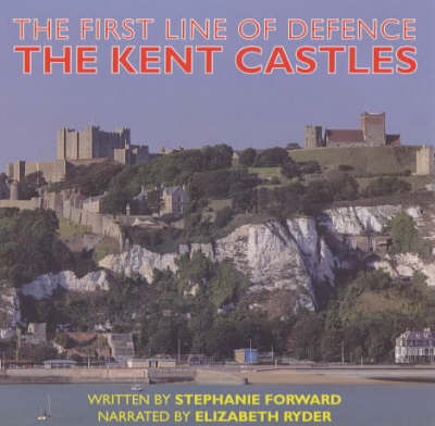 The First Line of Defence: The Kent Castles