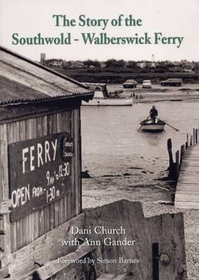 The Story of the Southwold-Walberswick Ferry