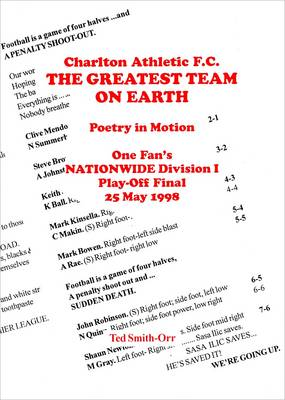 Charlton Athletic F.C., the Greatest Team on Earth: Poetry in Motion : One Fan's Nationwide Division 1 Play-off Final, 25th May 1998