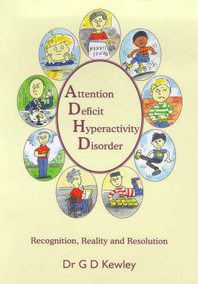 Attention Deficit Hyperactivity Disorder: Recognition, Reality and Resolution