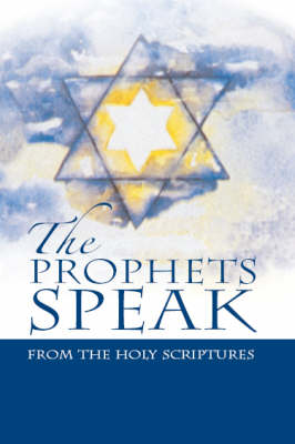 The Prophets Speak: From the Holy Scriptures
