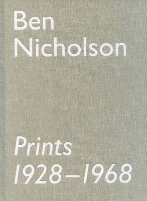 Ben Nicholson Prints 1928-1968: The Rentsch Collection