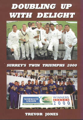 Doubling Up with Delight: Surrey's Twin Triumphs 2000