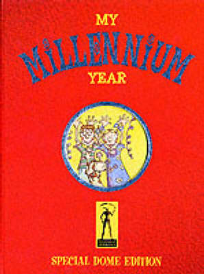 My Millennium Year: A Personal Record of the Year 2000: Dome Edition