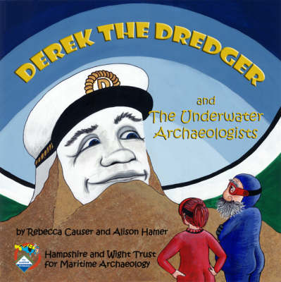 Derek the Dredger: and the Underwater Archaeologists