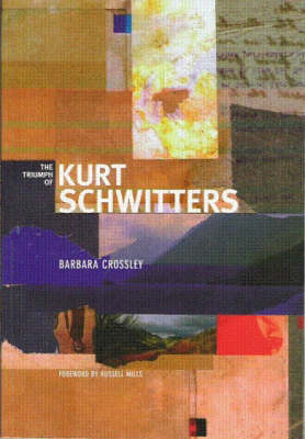 The Triumph of Kurt Schwitters