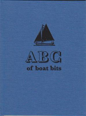 ABC of Boat Bits: An Introduction to Sailing in a Winkle Brig