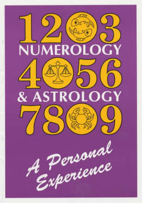 Numerology and Astrology: A Personal Experience