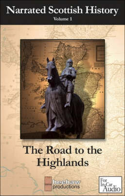The Road to the Highlands: A Journey Through the Kingdom of the Scots