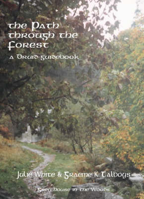 The Path Through the Forest: A Druid Guidebook