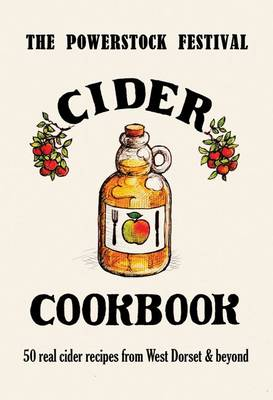 The Powerstock Festival Cider Cookbook