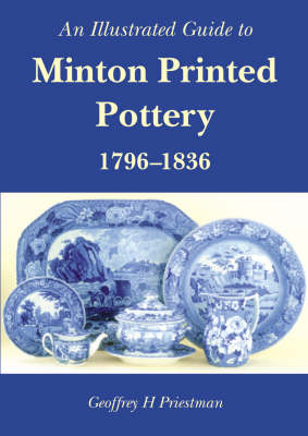 An Illustrated Guide to Minton Printed Pottery 1796-1836