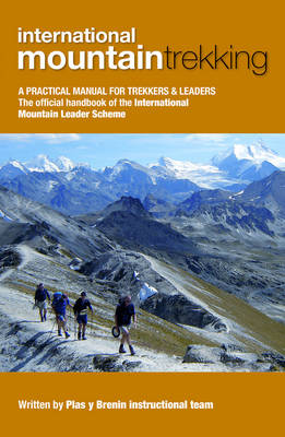 International Mountain Trekking: A Practical Manual for Trekkers & Leaders