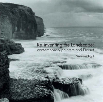 Re-inventing the Landscape: Contemporary Painters and Dorset