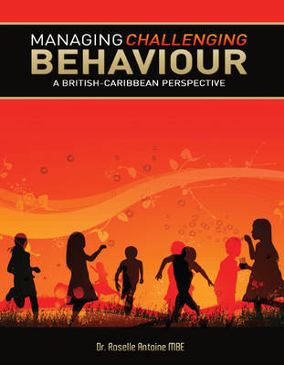 Managing Challenging Behaviour: A British Caribbean Perspective