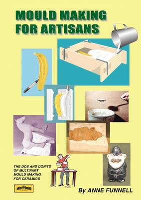 Mould Making for Artisans: The Dos and Don'ts of Multipart Mould Making
