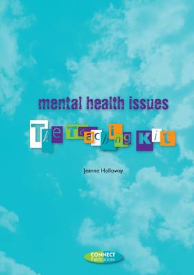 Mental Health Issues: The Teaching Kit