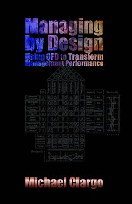 Managing by Design: Using QFD to Transform Management Performance