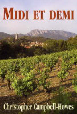 Midi Et Demi: Unlikely Tales from the South of France