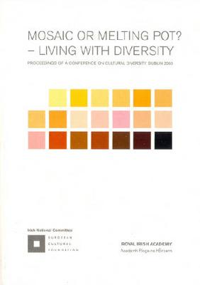 Mosaic or Melting Pot?: Living with Diversity - Proceedings of a Conference on Cultural Diversity