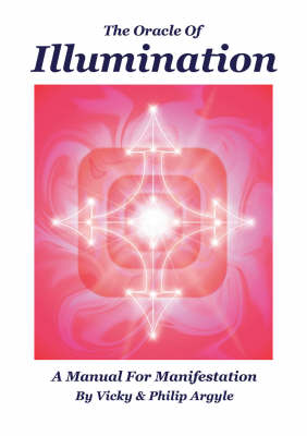 The Oracle of Illumination: A Manual for Manifestation