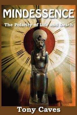 Mindessence: The Polarity of Life and Death