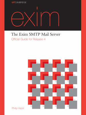The Exim SMTP Mail Server: Official Guide for Release 4