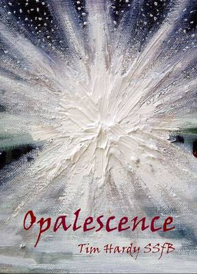 Opalescence: A Rag-tag Ragbag of Monsters, Ghosts and Murders, Madness, Dances and Dreams
