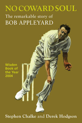 No Coward Soul: The Remarkable Story of Bob Appleyard