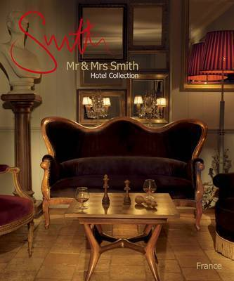 Mr and Mrs Smith Hotel Collection: France