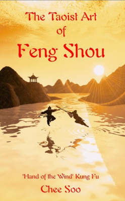The Taoist Art of Feng Shou: 'Hand of the Wind ' Kung Fu